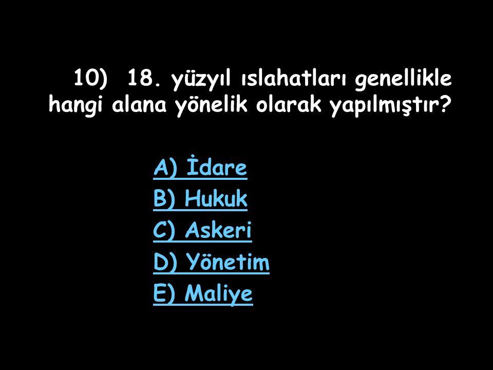 9) I) Avrupa'ya ilk geçici elçiler gönderildi. II) Ulûfe alım satımı yasaklandı. III) İstanbul'da ilk matbaa açıldı. IV)Yeniçerilerden oluşan itfaiye