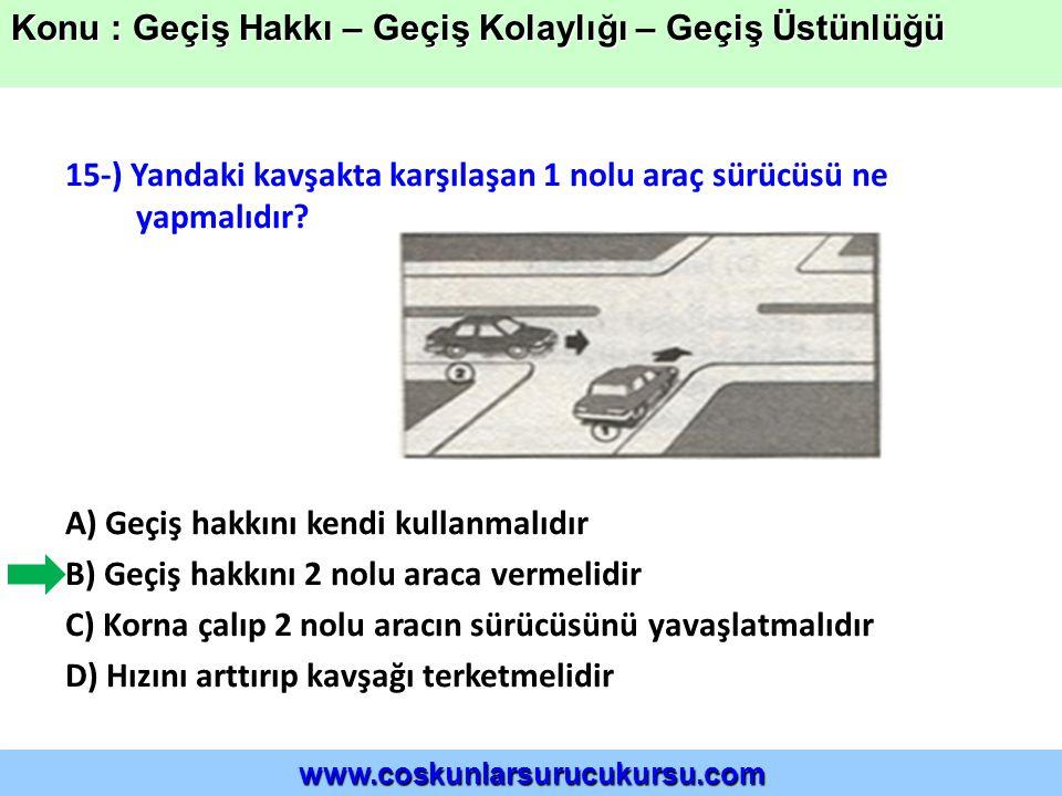 15-) Yandaki kavşakta karşılaşan 1 nolu araç sürücüsü ne yapmalıdır.