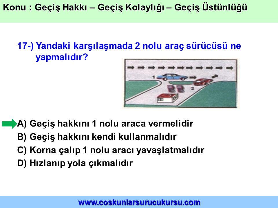 17-) Yandaki karşılaşmada 2 nolu araç sürücüsü ne yapmalıdır.