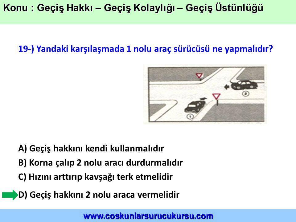 19-) Yandaki karşılaşmada 1 nolu araç sürücüsü ne yapmalıdır.