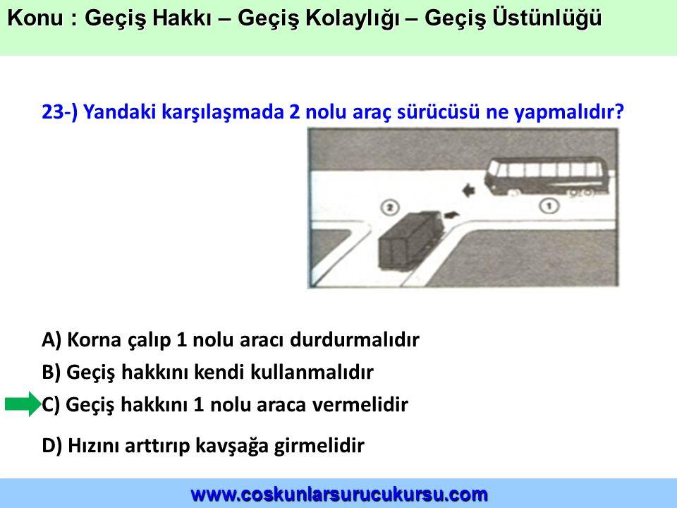 23-) Yandaki karşılaşmada 2 nolu araç sürücüsü ne yapmalıdır.