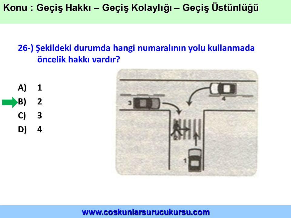 26-) Şekildeki durumda hangi numaralının yolu kullanmada öncelik hakkı vardır.