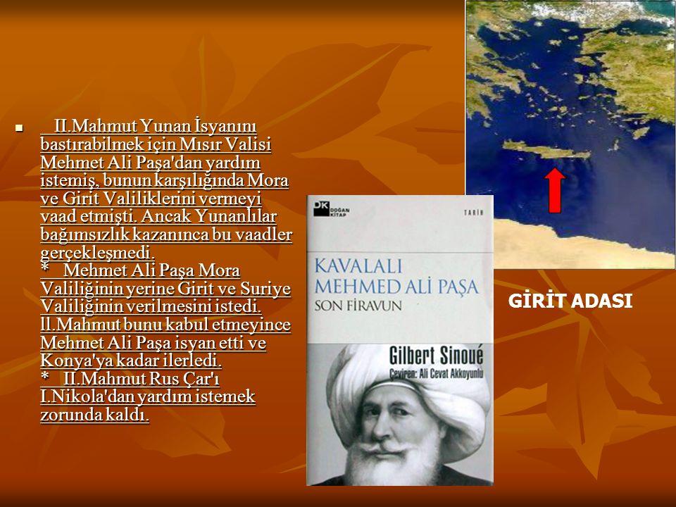 Kavalalı Mehmet Ali Paşa Ayaklanması Nedenleri: Mora'daki Yunan isyanını bastıran Mehmet Ali Paşa'ya Mora Valiliği verilmedi. İstenilen Suriye Valiliğ