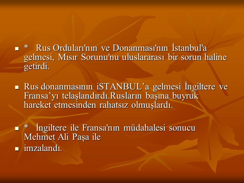 II.Mahmut Yunan İsyanını bastırabilmek için Mısır Valisi Mehmet Ali Paşa'dan yardım istemiş, bunun karşılığında Mora ve Girit Valiliklerini vermeyi va