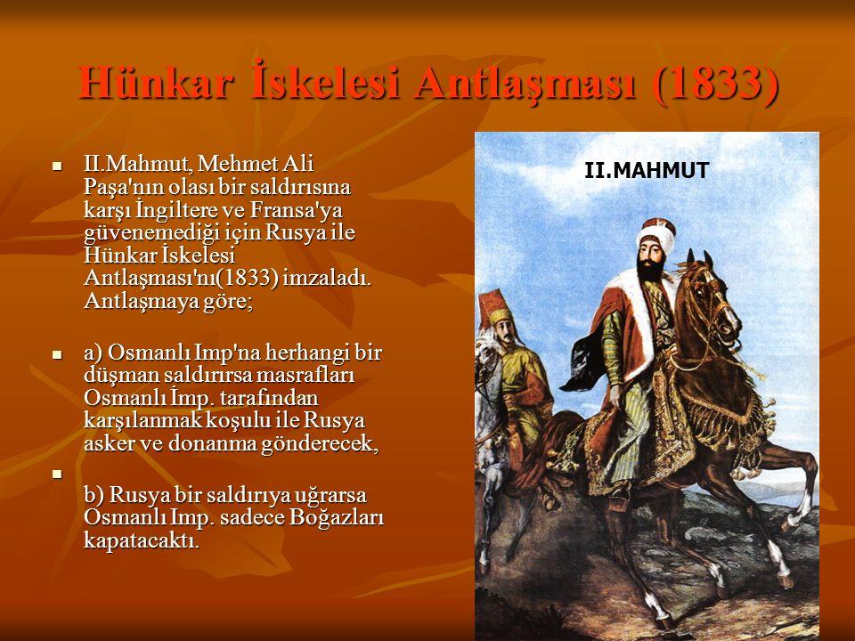 Kütahya Antlaşması(1833) a) Mehmet Ali Paşa'ya Mısır, Girit ve Suriye Valilikleri, a) Mehmet Ali Paşa'ya Mısır, Girit ve Suriye Valilikleri, b) Oğl