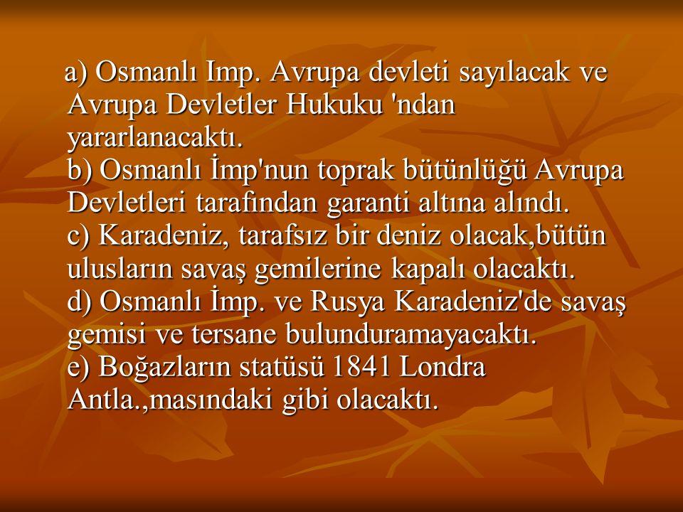 KIRIM SAVAŞI'NIN GELİŞİMİ VE SONUCU : * İsteklerini zorla gerçekleştirmek isteyen Rusya, Eflak ve Boğdan'ı işgal etti.Böylece Osmanlı-Rus Savaşı başla