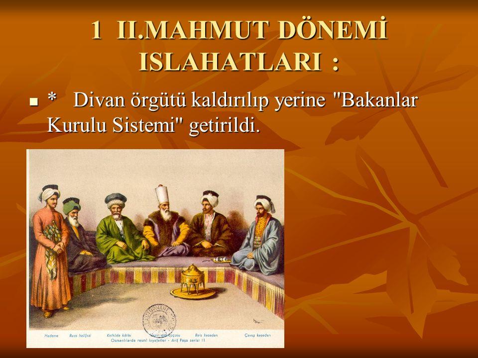 XIX.YÜZYILDA OSMANLI İMPARATOR- LUĞU'NDA ISLAHAT HAREKETLERİ II.MAHMUT DÖNEMİ
