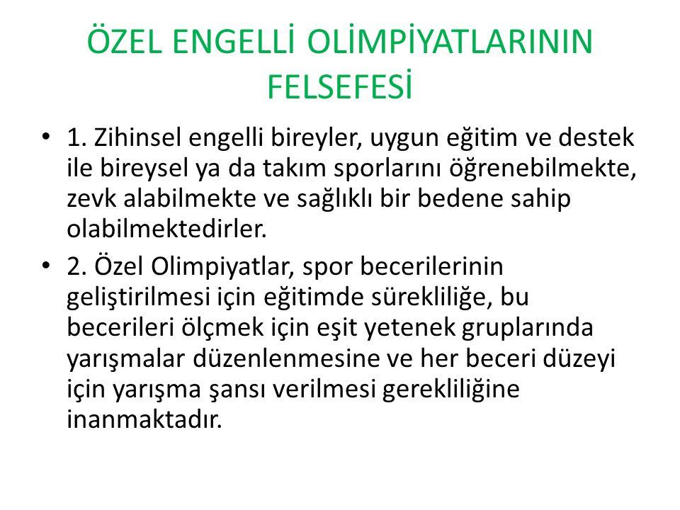 ÖZEL ENGELLİ OLİMPİYATLARININ FELSEFESİ 1.