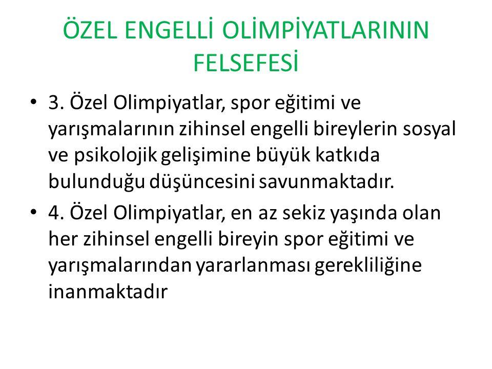 ÖZEL ENGELLİ OLİMPİYATLARININ FELSEFESİ 3.