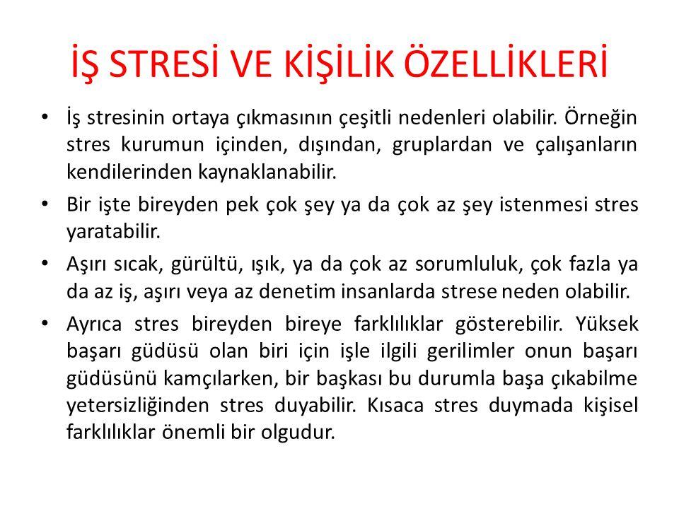 İŞ STRESİ VE KİŞİLİK ÖZELLİKLERİ İş stresinin ortaya çıkmasının çeşitli nedenleri olabilir.