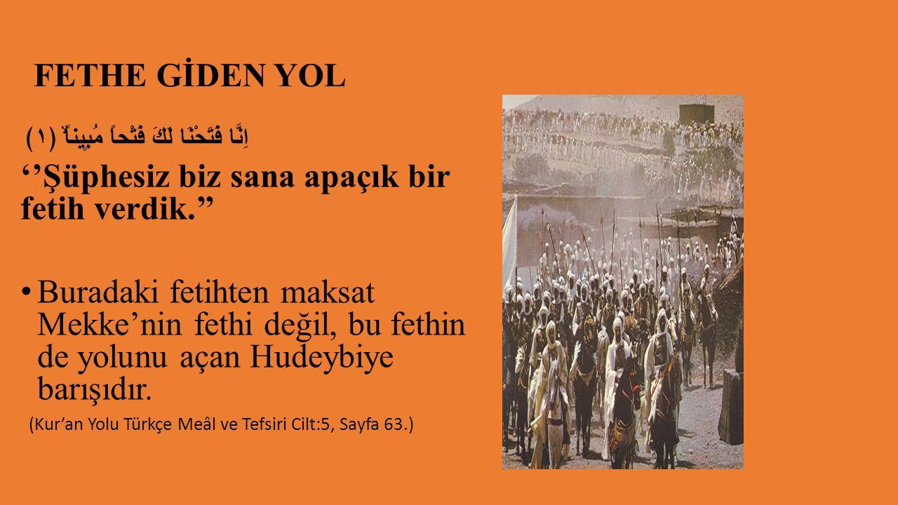 HUDEYBİYE ANTLAŞMASI (H.6/M.628) Müslümanlar,bu yıl Kâbeyi ziyaret etmeden Medine'ye geri dönecekler.