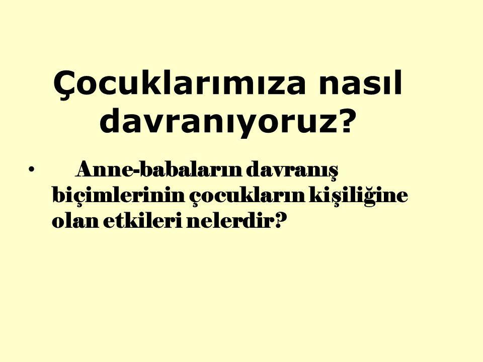 REDDEDİCİ ANNE- BABA TUTUMLARI