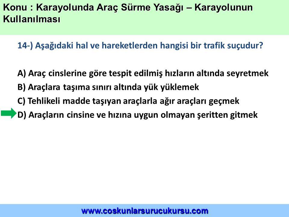 14-) Aşağıdaki hal ve hareketlerden hangisi bir trafik suçudur.