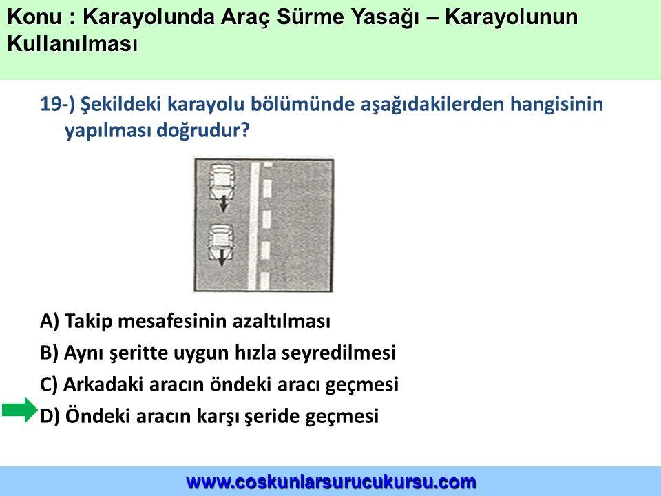 19-) Şekildeki karayolu bölümünde aşağıdakilerden hangisinin yapılması doğrudur.