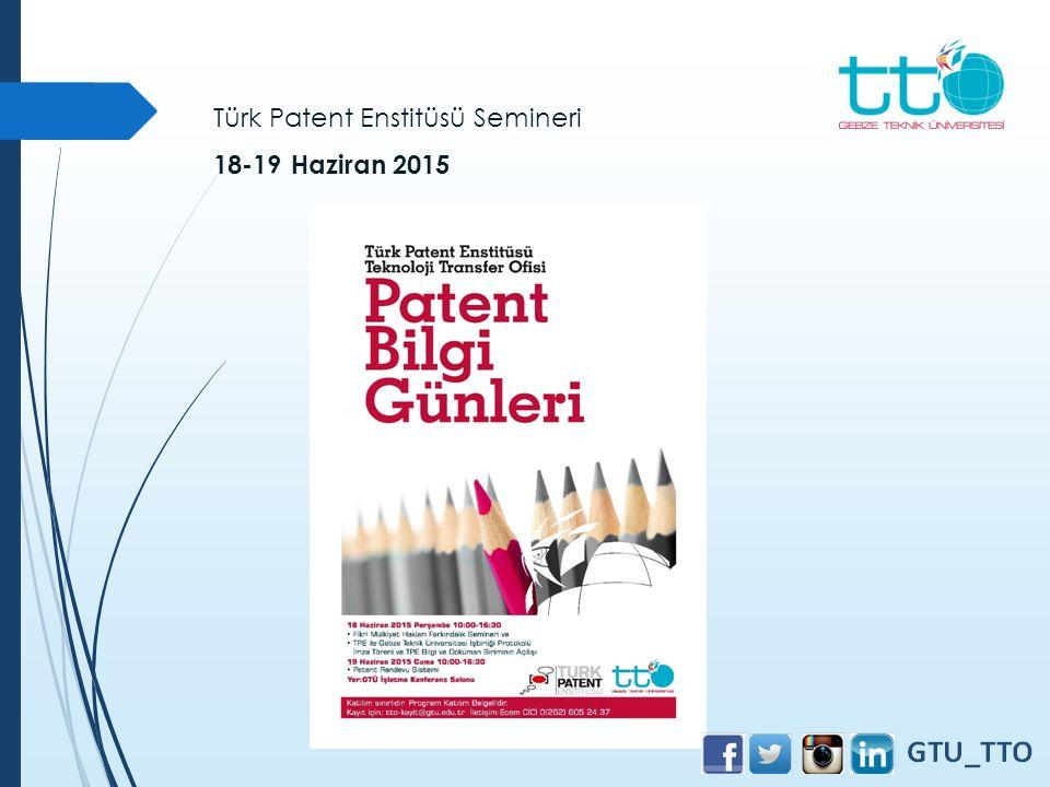 Türk Patent Enstitüsü Semineri 18-19 Haziran 2015