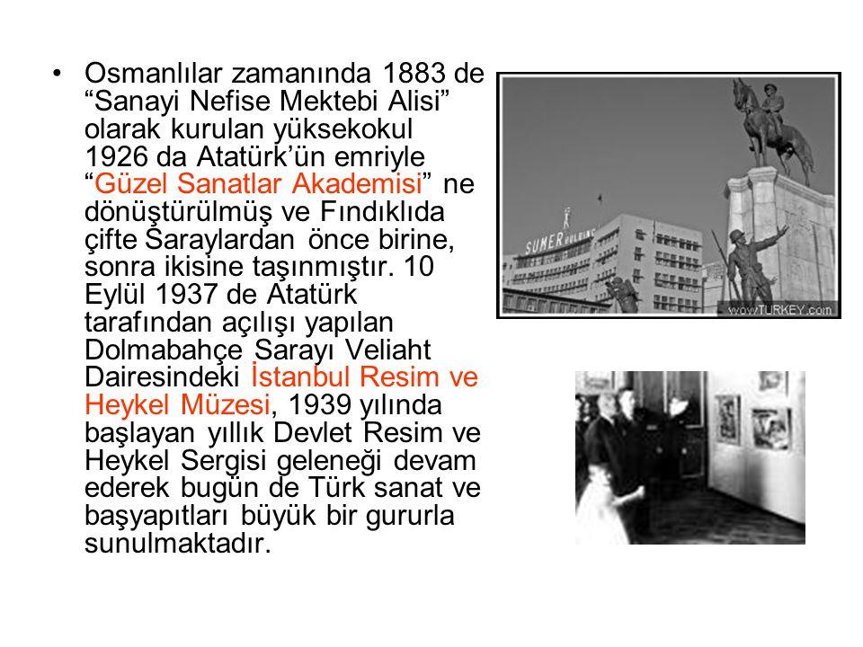 """Osmanlılar zamanında 1883 de """"Sanayi Nefise Mektebi Alisi"""" olarak kurulan yüksekokul 1926 da Atatürk'ün emriyle """"Güzel Sanatlar Akademisi"""" ne dönüştür"""