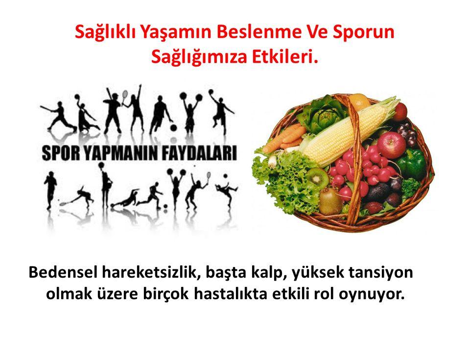 Sağlıklı Yaşamın Beslenme Ve Sporun Sağlığımıza Etkileri.