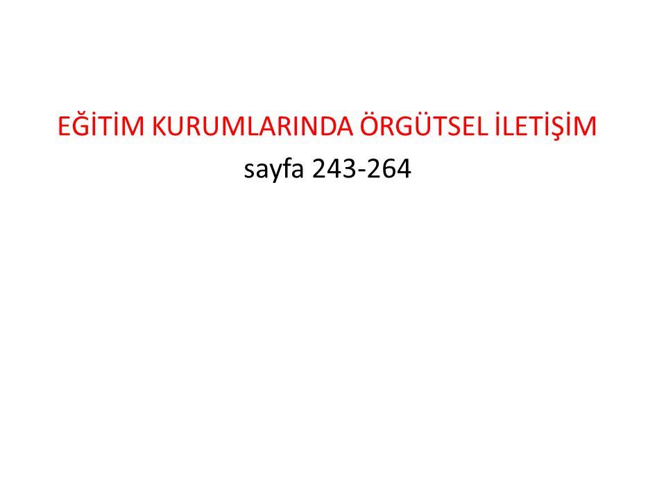Eğitim Kurumlarında Örgütsel İletişim Örgüt kelimesi, Türk Dil Kurumu sözlüğünde ortak bir amacı veya işi gerçekleştirebilmek için bir araya gelmiş kurumların veya kişilerin oluşturduğu birlik, teşekkül, teşkilat, bir kuruluşa bağlı alt bölümler bütünü olarak tanımlanır.