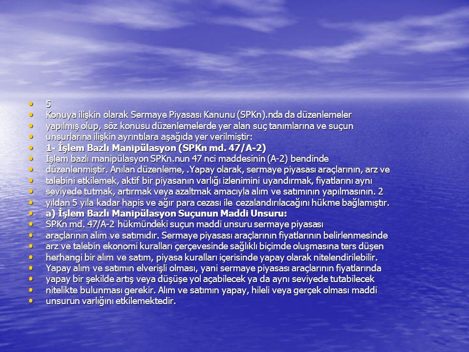 5 Konuya ilişkin olarak Sermaye Piyasası Kanunu (SPKn).nda da düzenlemeler Konuya ilişkin olarak Sermaye Piyasası Kanunu (SPKn).nda da düzenlemeler ya