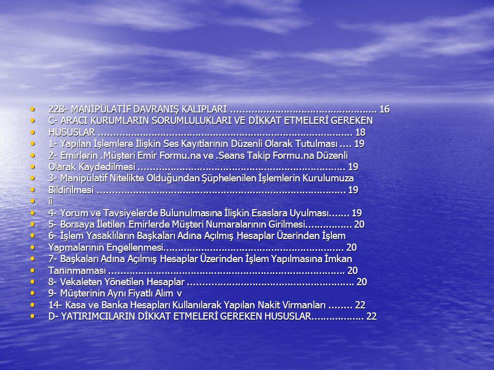 YARGI KARARI ÖRNEĞİ -DAVACININ 2499 SAYILI SERMAYE PİYASASI KANUNU NUN 47/A-2 MADDESİNDE ÖNGÖRÜLEN ANLAMDA MANİPÜLATİF İŞLEMLER GERÇEKLEŞTİRDİĞİ ANLAŞILDIĞINDAN, DAVACI HAKKINDA İMKB VE TEŞKİLATLANMIŞ DİĞER PİYASALARDA İŞLEM YAPMA YASAĞI GETİRİLMESİNDE VE HİSSE SENETLERİNİN KURUL KAYDINDAN ÇIKARILMASINDA HUKUKA AYKIRILIK BULUNMADIĞI, -DAVACININ EYLEM TARİHİNDE İDARENİN İŞLEM YASAĞI UYGULAMA YETKİSİNİN BULUNMADIĞI YOLUNDAKİ İDDİASININ DA, 2499 SAYILI KANUN UN 46/1-(I) MADDESİNİN YÜRÜRLÜĞE GİRMESİNDEN ÖNCE DE KURUL UN SERMAYE PİYASASINDA GÜVEN VE AÇIKLIK İÇERİSİNDE ÇALIŞILMASINI SAĞLAMAK, TASARRUF SAHİPLERİNİN HAK VE YARARLARINI KORUMAK VE GEREKLİ TEDBİRLERİ ALMAK YETKİSİ OLDUĞUNDAN HUKUKİ DAYANAKTAN YOKSUN BULUNDUĞU HK.< -DAVACININ 2499 SAYILI SERMAYE PİYASASI KANUNU NUN 47/A-2 MADDESİNDE ÖNGÖRÜLEN ANLAMDA MANİPÜLATİF İŞLEMLER GERÇEKLEŞTİRDİĞİ ANLAŞILDIĞINDAN, DAVACI HAKKINDA İMKB VE TEŞKİLATLANMIŞ DİĞER PİYASALARDA İŞLEM YAPMA YASAĞI GETİRİLMESİNDE VE HİSSE SENETLERİNİN KURUL KAYDINDAN ÇIKARILMASINDA HUKUKA AYKIRILIK BULUNMADIĞI, -DAVACININ EYLEM TARİHİNDE İDARENİN İŞLEM YASAĞI UYGULAMA YETKİSİNİN BULUNMADIĞI YOLUNDAKİ İDDİASININ DA, 2499 SAYILI KANUN UN 46/1-(I) MADDESİNİN YÜRÜRLÜĞE GİRMESİNDEN ÖNCE DE KURUL UN SERMAYE PİYASASINDA GÜVEN VE AÇIKLIK İÇERİSİNDE ÇALIŞILMASINI SAĞLAMAK, TASARRUF SAHİPLERİNİN HAK VE YARARLARINI KORUMAK VE GEREKLİ TEDBİRLERİ ALMAK YETKİSİ OLDUĞUNDAN HUKUKİ DAYANAKTAN YOKSUN BULUNDUĞU HK.<