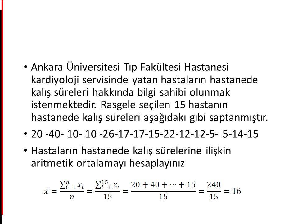 Ankara Üniversitesi Tıp Fakültesi Hastanesi kardiyoloji servisinde yatan hastaların hastanede kalış süreleri hakkında bilgi sahibi olunmak istenmekted