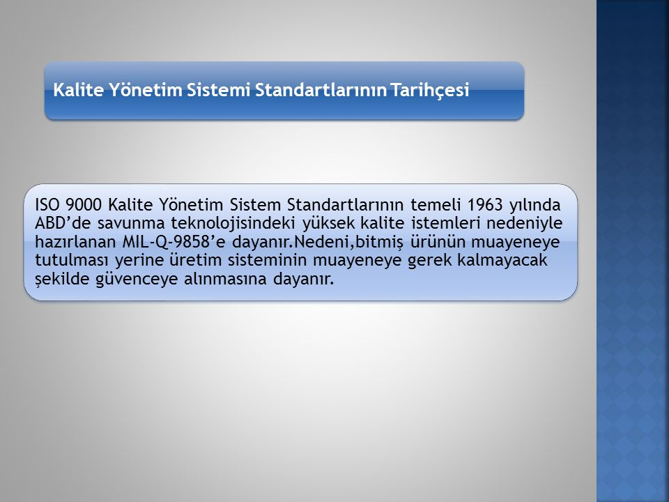 ISO9000-2007 Kalite Yönetimi Sistemleri – Temel Esaslar,Tarifeler ve Kavramlar ISO 9001-2008 Kalite Yönetim Sistemleri- Şartlar ISO 9004-2008 Kalite Yönetim Sistemleri- Kalite Performanslarının iyileştirilmesi için klavuz