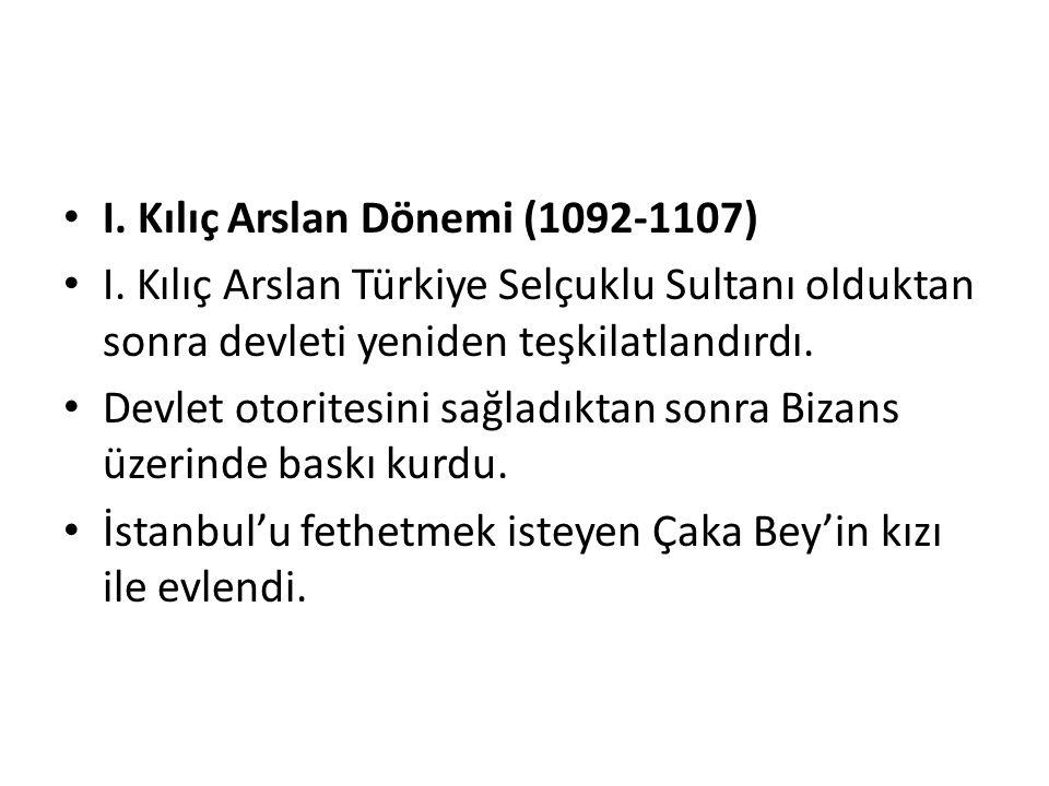 I. Kılıç Arslan Dönemi (1092-1107) I.