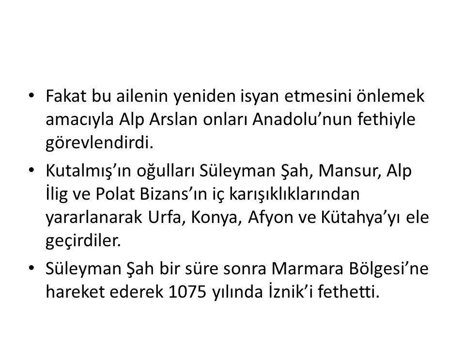 Fakat bu ailenin yeniden isyan etmesini önlemek amacıyla Alp Arslan onları Anadolu'nun fethiyle görevlendirdi.