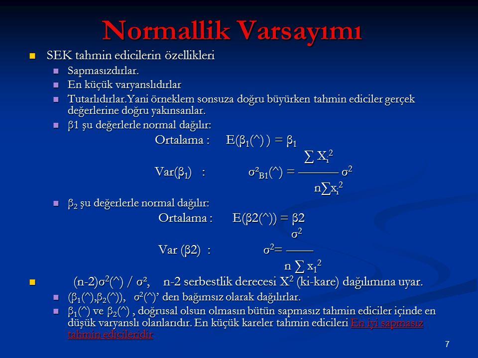 8 u i 'nin 0 ortalama,σ 2 varyansla normal dağıldığını varsayarsak, Yi' nin kendisi de aşağıdaki ortalama ve varyansla normal dağılır : u i 'nin 0 ortalama,σ 2 varyansla normal dağıldığını varsayarsak, Yi' nin kendisi de aşağıdaki ortalama ve varyansla normal dağılır : E(Yi) = β1 + β2Xi E(Yi) = β1 + β2Xi var(Yi) = σ2 var(Yi) = σ2 EYO(En Yüksek Olabilirlik) Tahmin yöntemide aynı EYO(En Yüksek Olabilirlik) Tahmin yöntemide aynı β' regresyon katsayılarını verir.
