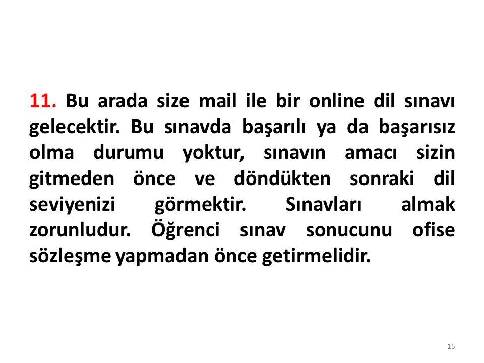 11. Bu arada size mail ile bir online dil sınavı gelecektir.