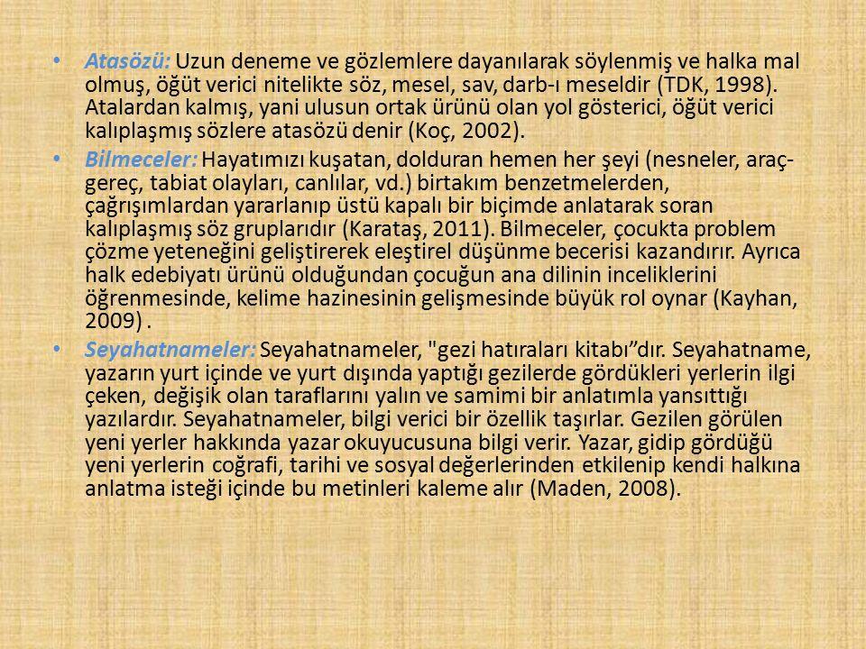 Atasözü: Uzun deneme ve gözlemlere dayanılarak söylenmiş ve halka mal olmuş, öğüt verici nitelikte söz, mesel, sav, darb-ı meseldir (TDK, 1998). Atala