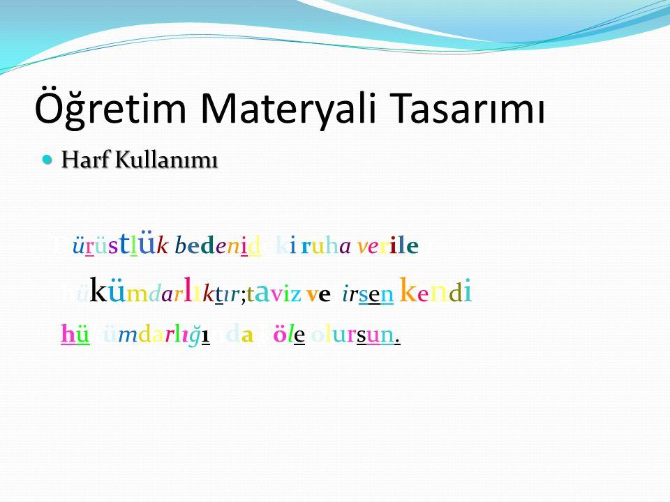 Öğretim Materyali Tasarımı Harf Kullanımı Harf Kullanımı k ; ere ı e s. Dürü s t l ü k bedenidek i ruha verilen hü kü m dar lı ktır;t a v iz verirsen