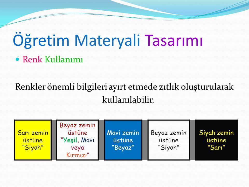 """Öğretim Materyali Tasarımı Renk Kullanımı Renkler önemli bilgileri ayırt etmede zıtlık oluşturularak kullanılabilir. Sarı zemin üstüne """"Siyah"""" Beyaz z"""