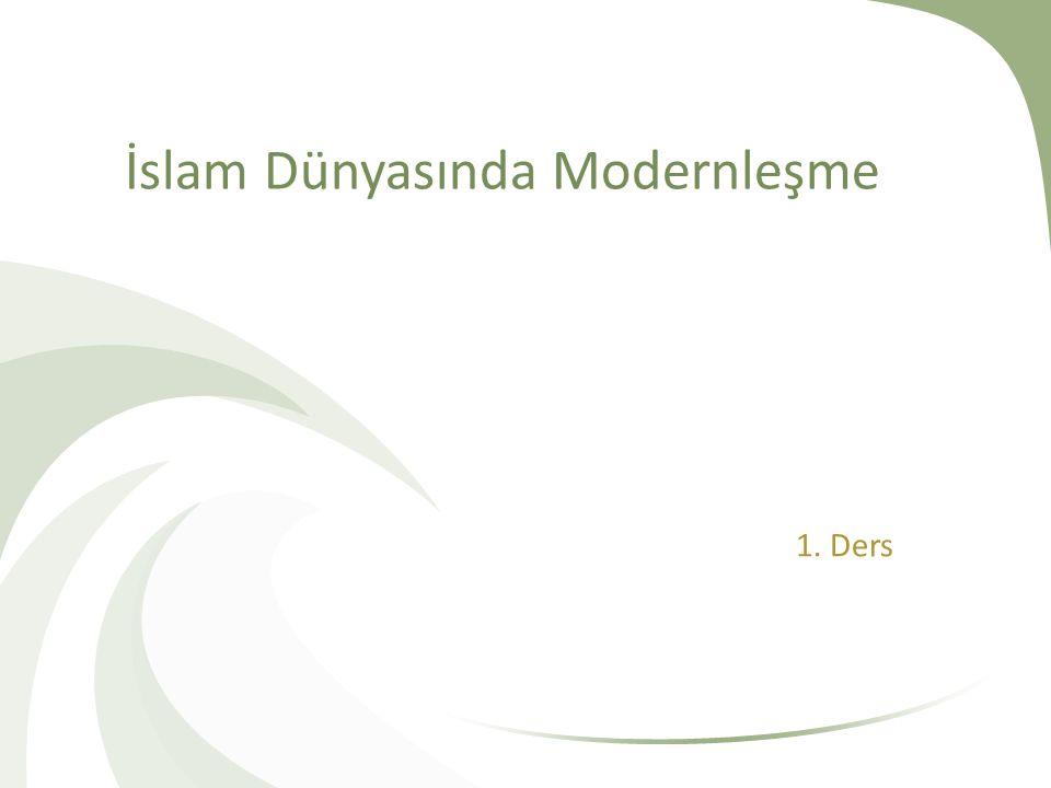 İslam Dünyasında Modernleşme 1. Ders