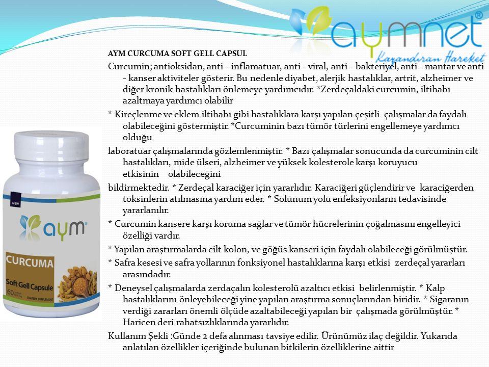 AYM CURCUMA SOFT GELL CAPSUL Curcumin; antioksidan, anti - inflamatuar, anti - viral, anti - bakteriyel, anti - mantar ve anti - kanser aktiviteler gö