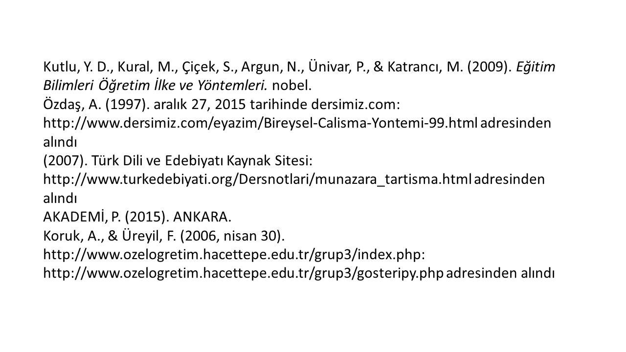 Kutlu, Y. D., Kural, M., Çiçek, S., Argun, N., Ünivar, P., & Katrancı, M.