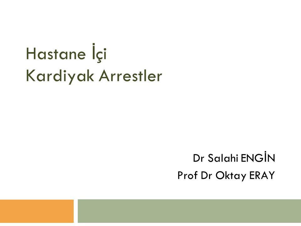 Hastane İ çi Kardiyak Arrestler Dr Salahi ENG İ N Prof Dr Oktay ERAY