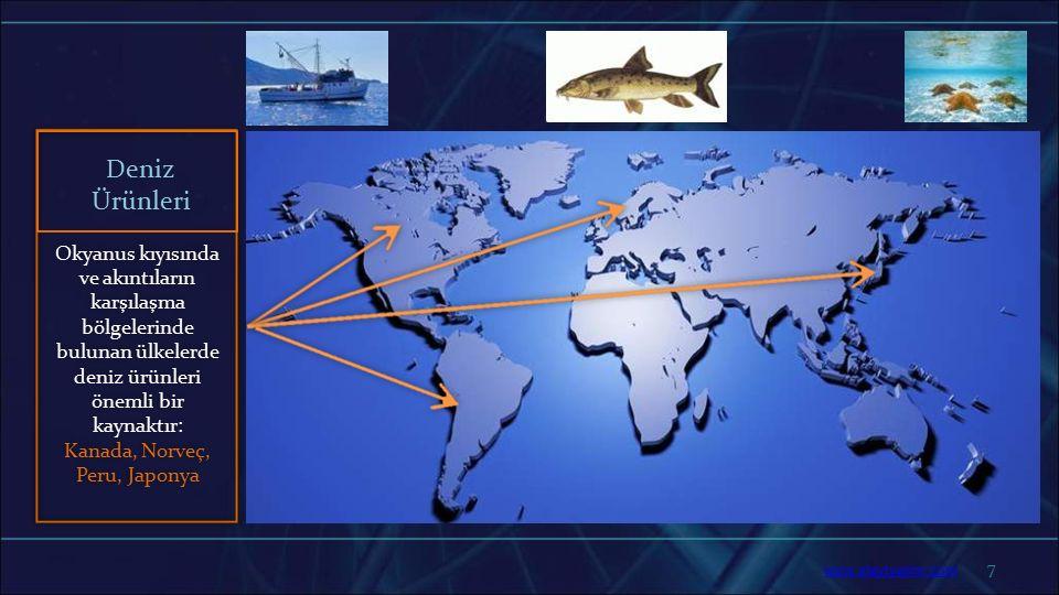 7 Okyanus kıyısında ve akıntıların karşılaşma bölgelerinde bulunan ülkelerde deniz ürünleri önemli bir kaynaktır: Kanada, Norveç, Peru, Japonya Deniz