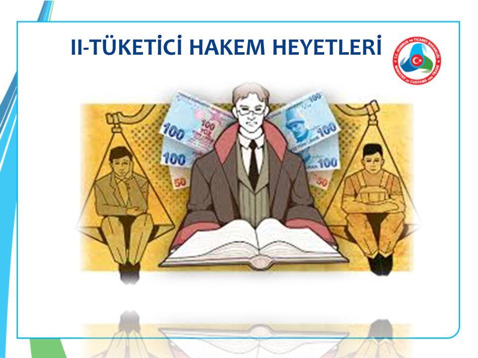 I- Tüketici Hukukunun Gelişimi II-TÜKETİCİ HAKEM HEYETLERİ