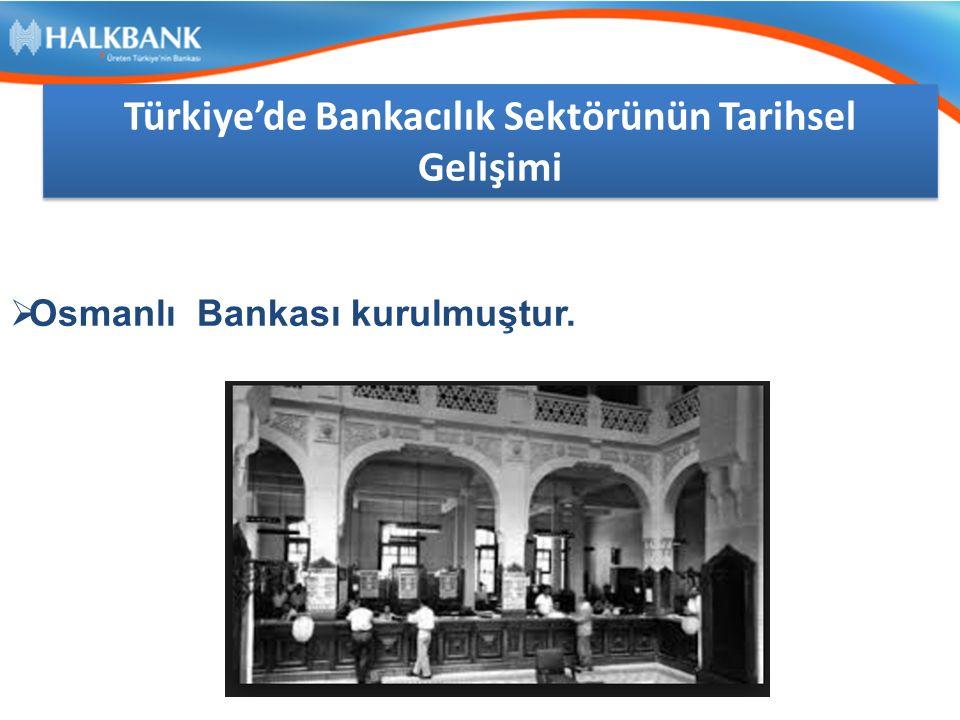  Osmanlı Bankası kurulmuştur.