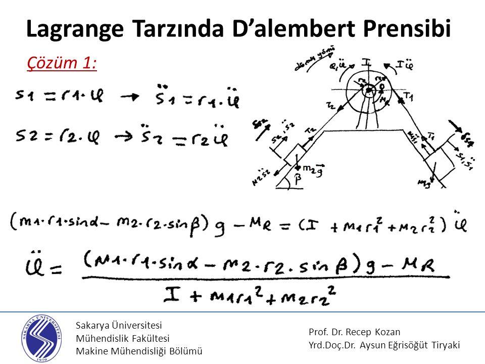 Sakarya Üniversitesi Mühendislik Fakültesi Makine Mühendisliği Bölümü Lagrange Tarzında D'alembert Prensibi Prof. Dr. Recep Kozan Yrd.Doç.Dr. Aysun Eğ