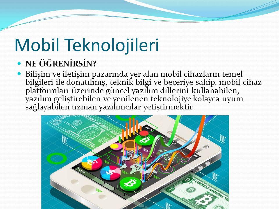 Mobil Teknolojileri NE ÖĞRENİRSİN.