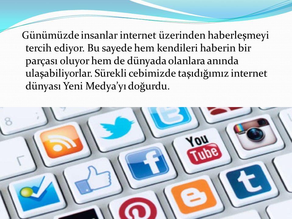 Günümüzde insanlar internet üzerinden haberleşmeyi tercih ediyor.