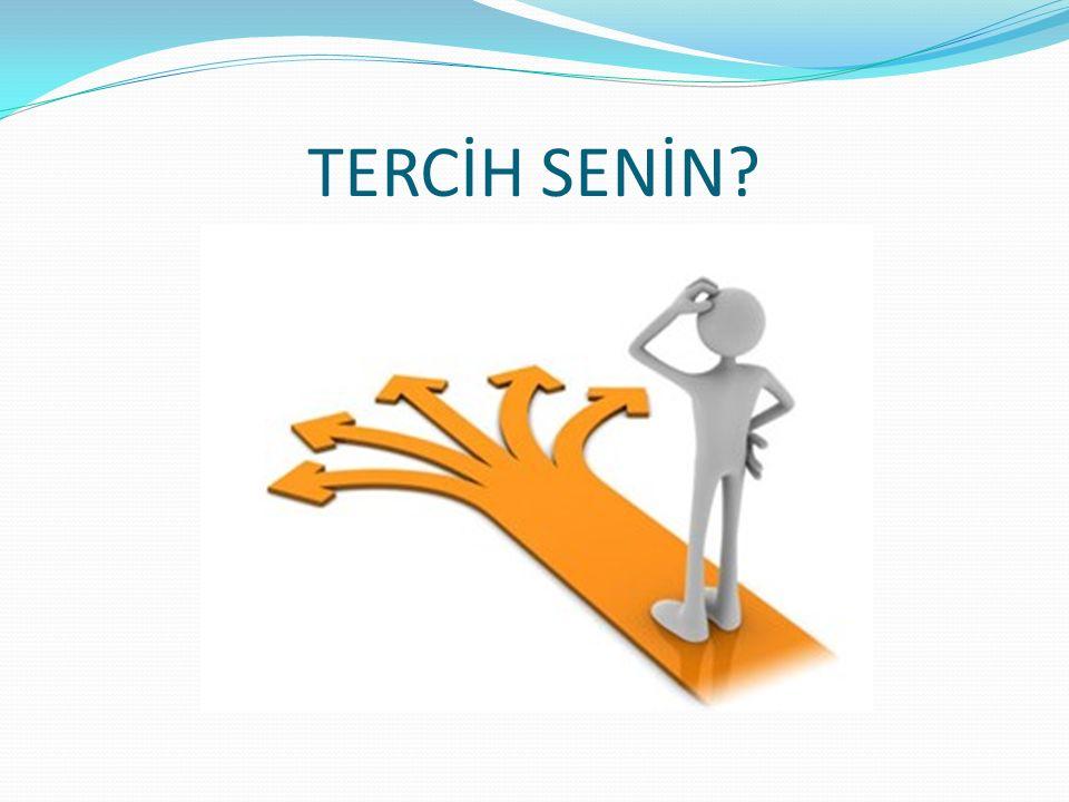 TERCİH SENİN