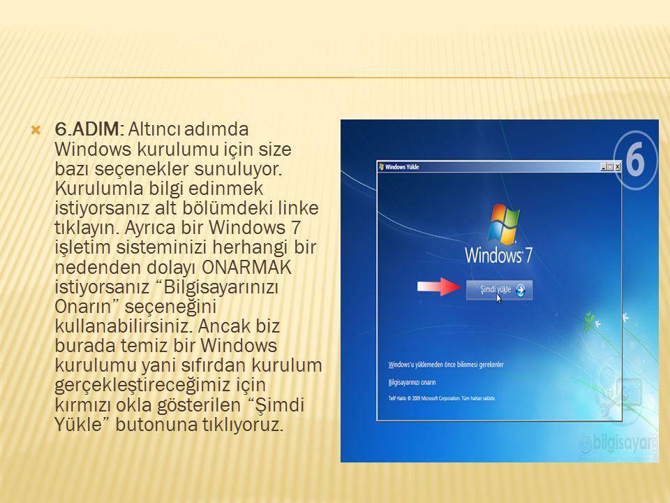  6.ADIM: Altıncı adımda Windows kurulumu için size bazı seçenekler sunuluyor. Kurulumla bilgi edinmek istiyorsanız alt bölümdeki linke tıklayın. Ayrı