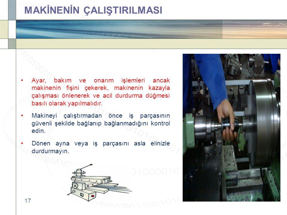 17 Ayar, bakım ve onarım işlemleri ancak makinenin fişini çekerek, makinenin kazayla çalışması önlenerek ve acil durdurma düğmesi basılı olarak yapılmalıdır.