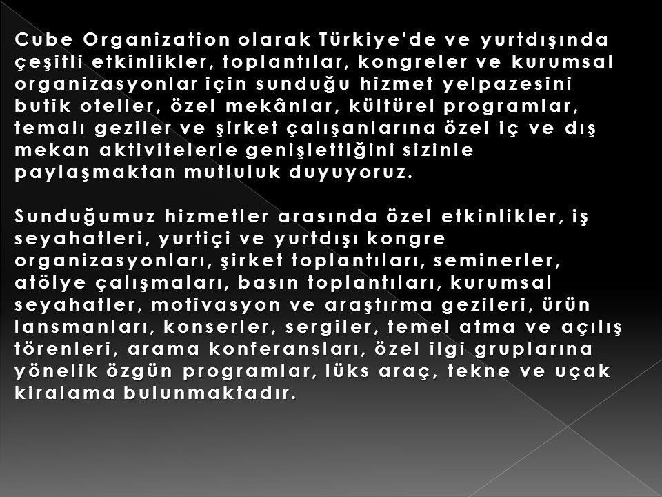 Cube Organization olarak Türkiye'de ve yurtdışında çeşitli etkinlikler, toplantılar, kongreler ve kurumsal organizasyonlar için sunduğu hizmet yelpaze