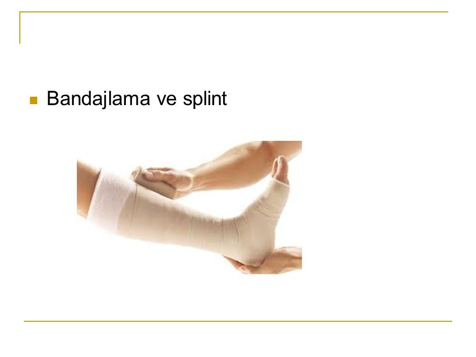 Bandajlama ve splint