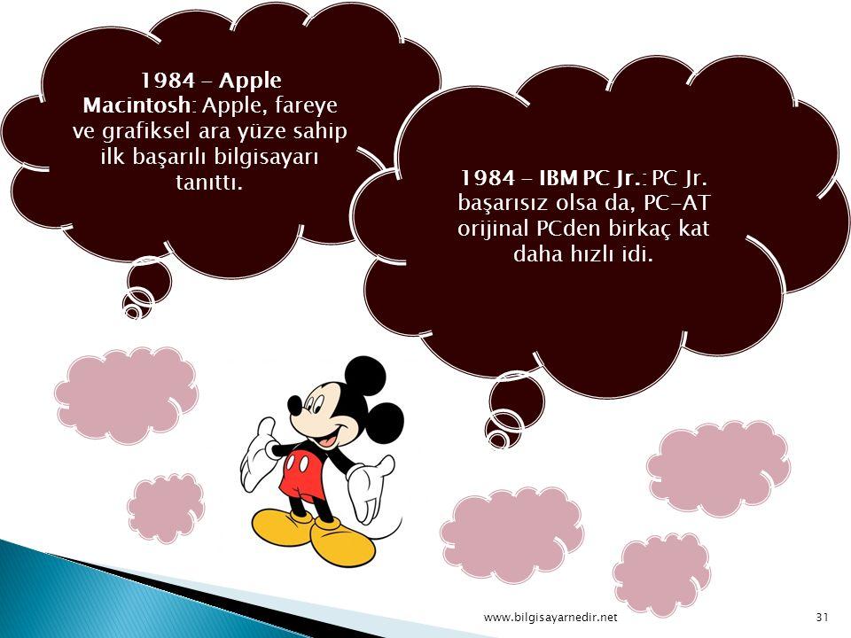 1984 - Apple Macintosh: Apple, fareye ve grafiksel ara yüze sahip ilk başarılı bilgisayarı tanıttı. 1984 - IBM PC Jr.: PC Jr. başarısız olsa da, PC-AT
