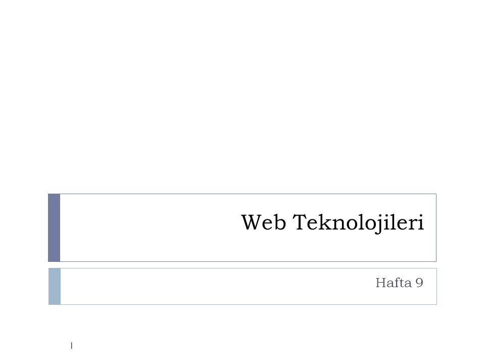 Web Teknolojileri Hafta 9 1